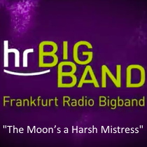 """The Moon's a Harsh Mistress"" – hr-Bigband feat. Kate McGarry & Theo Bleckmann"